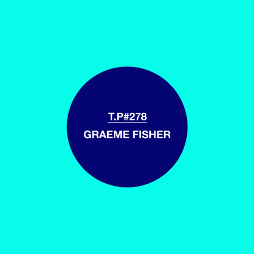 Graeme Fisher mix for testpressing.org  (from July 2013)
