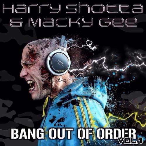 Harry Shotta & Macky Gee  - Bang Out Of Order (Vol 1)