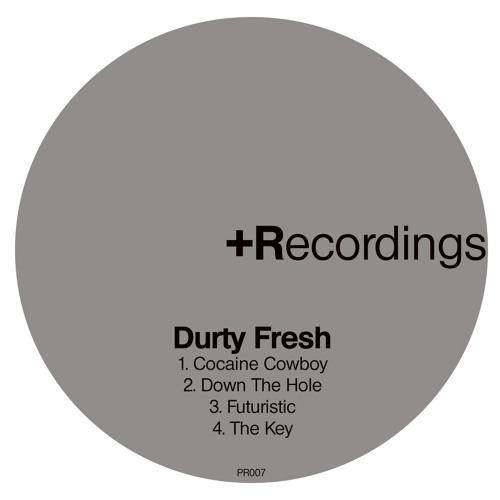 Down The Hole - Durty Fresh