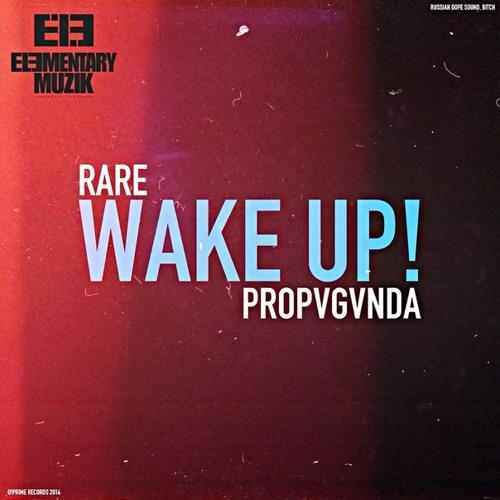 PROPVGVNDA x RARE - WAKE UP!