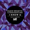 Baggi Begovic & Team Bastian - I Know U (Available April 4) mp3
