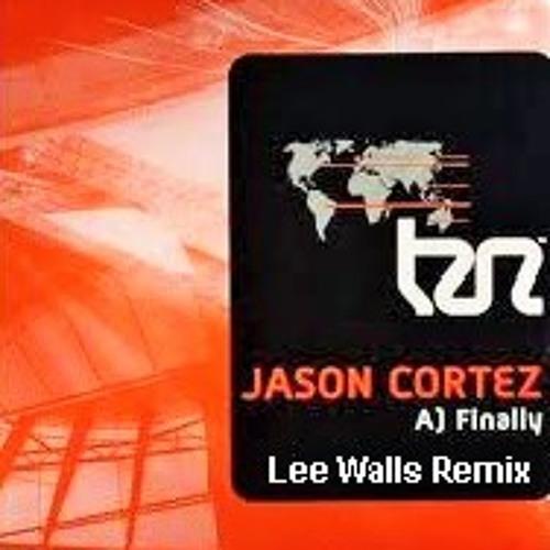 Jason Cortez - Finally - Lee Walls Remix - FREE DOWNLOAD