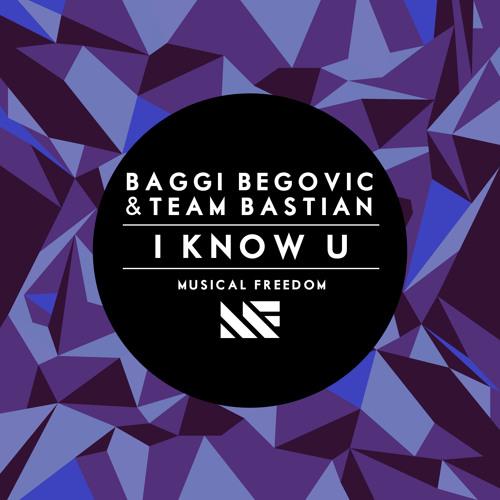 Baggi Begovic & Team Bastian I Know U     |OUT NOW|