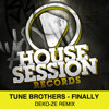 TUNE BROTHERS - Finally * Deko-ze remix (SC Edit)