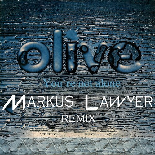 Olive - You`re Not Alone (Markus Lawyer Remix) [FREE DOWNLOAD]