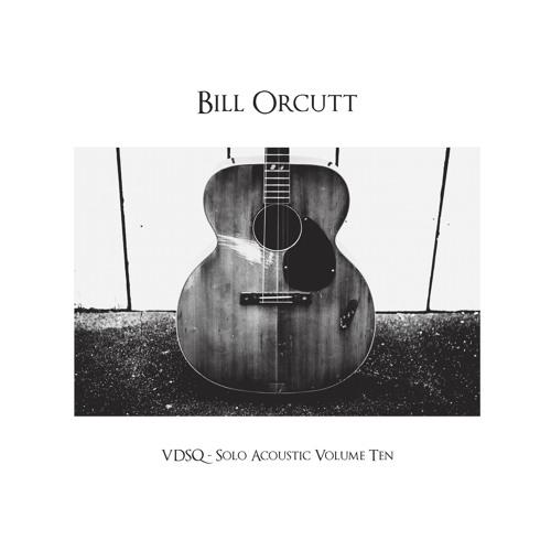 "Bill Orcutt- ""O Platitudes!"""