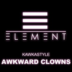 Kawkastyle -Awkward Clowns (ONLY PREVIEW)