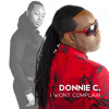 I - WONT - COMPLAIN (NEW) by Donnie C