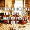 Frankie Chavez - The Search (Marcapasos Edit)