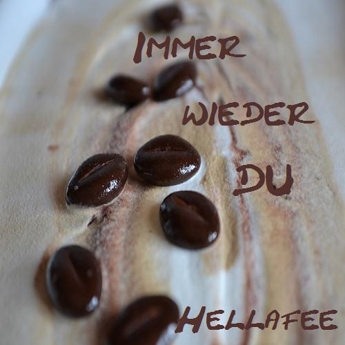 Hellafee- Immer wieder Du ....
