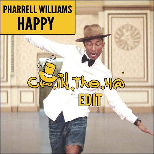 Pharrell Williams - Happy (C@ In The H@ Edit)- Free DL (see description)