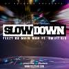 Feezy Da Main Man ft. Swift Kid - Slow Down