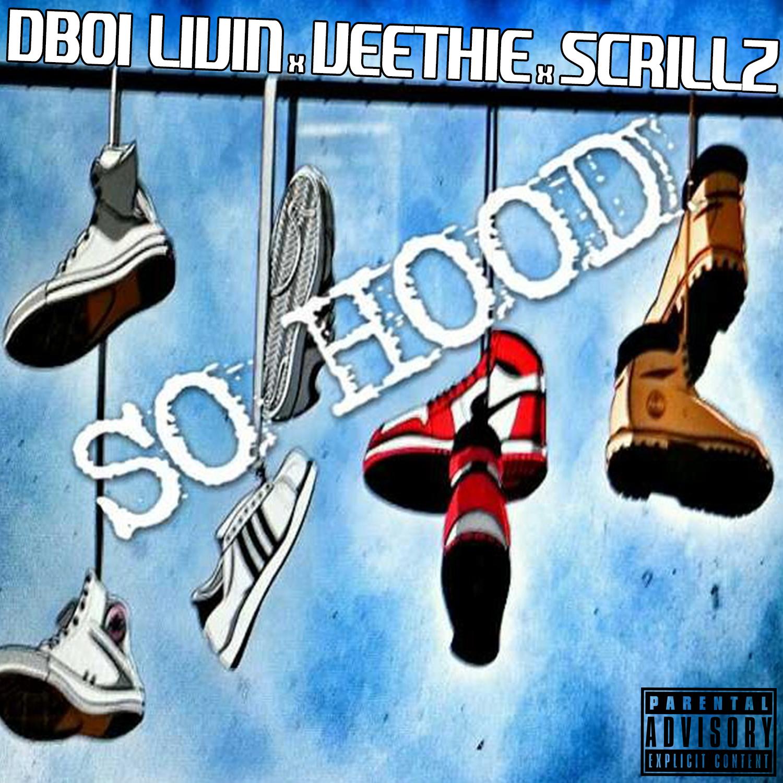 DBoi Livin ft. Veethie & Scrillz - So Hood [Thizzler.com]