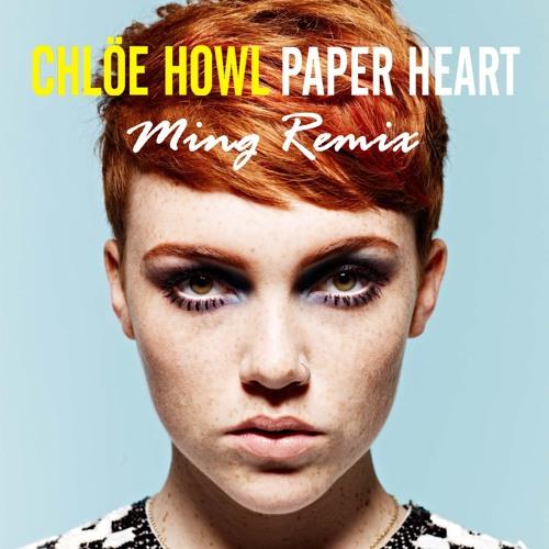 Chlöe Howl - Paper Heart (Ming Remix)