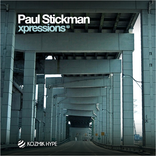 Paul Stickman - xpressions EP (Kozmik Hype Recordings)