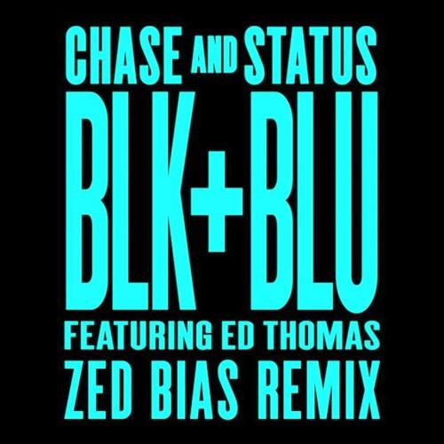 Chase & Status - Blk & Blu ft. Ed Thomas
