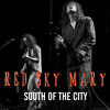 Red Sky Mary - South Of The City