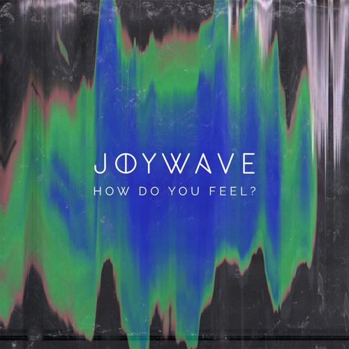 """Joywave // """"How Do You Feel?"""" (EP)"""