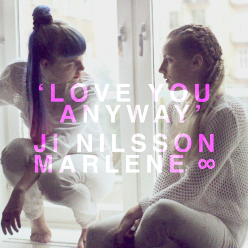 Ji Nilsson & Marlene - Love You Anyway