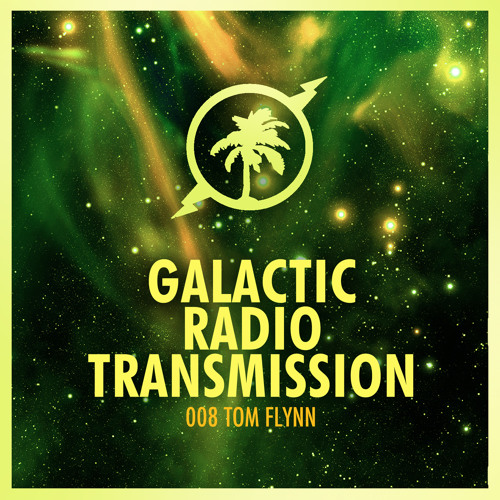 Hot Creations Galactic Radio Transmission 008 Mixed by Tom Flynn