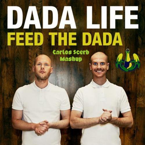 John Newman vs Dada Life - Feed The Dada Again (Carlos Scerb Mashup)