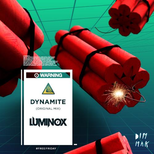 Luminox - Dynamite (Original Mix) [FREE DOWNLOAD]
