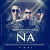 Baby Rasta Y Gringo Ft. Nicky Jam - No Dice Na (Official Remix)