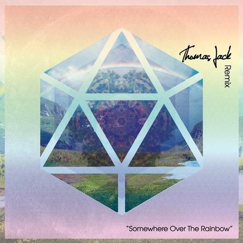 Somewhere Over The Rainbow (Thomas Jack Remix) [Free Download]