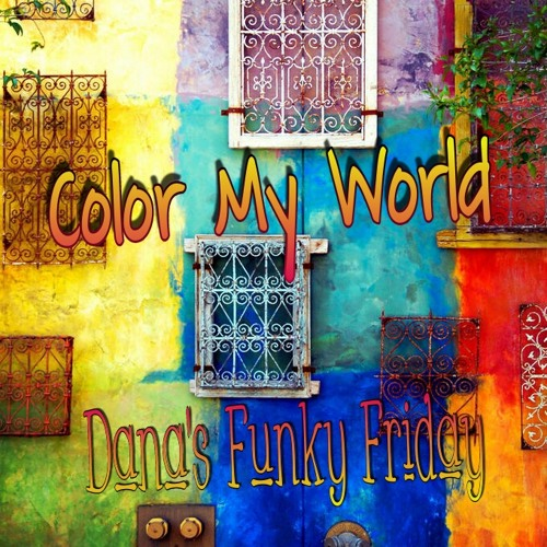 Color My World-Dana's Funky Friday 3/7/14