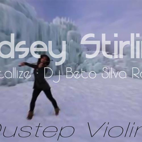 Lindsey Stirling - Crystallize ( Beto Silva Remix )