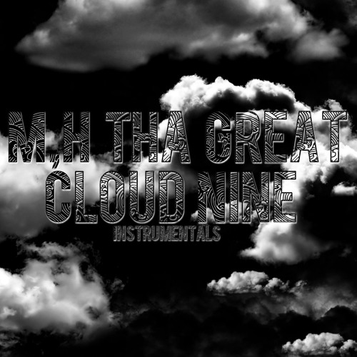 MH Tha Great - Cloud Nine - 06 Get Busy Livin (co Produced By High Low Audio)