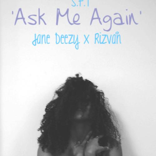 Ask Me Again x Rizvån x S.F.T