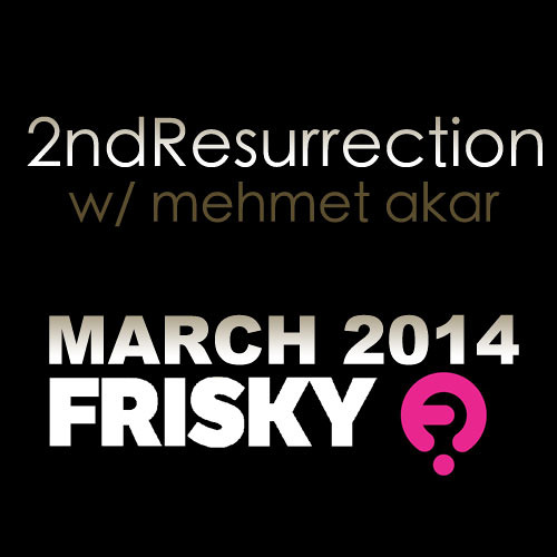 2ndResurrection March 2014 Mehmet Akar