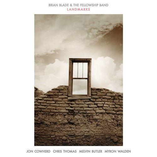 Brian Blade & The Fellowship Band - He Died Fighting