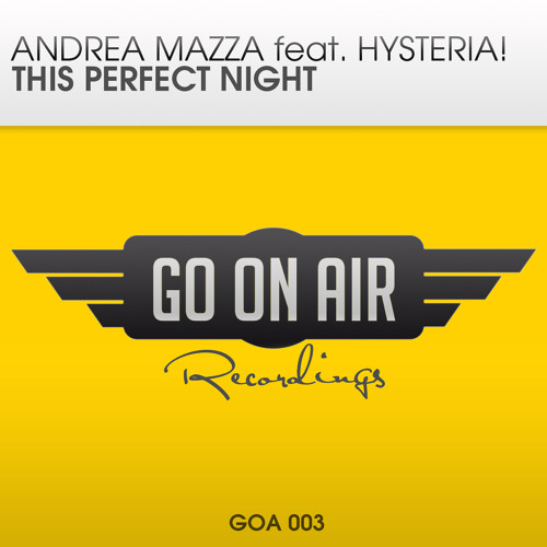 TEASER GOA 003 Andrea Mazza featuring Hysteria - This Perfect Night (Original Mix)