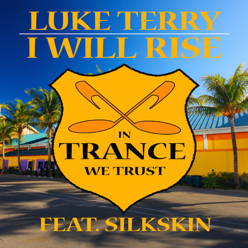 TEASER In Trance We Trust 614-0 Luke Terry featuring Silkskin - I Will Rise (Original Mix)