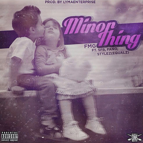 FMG - Minor Thing Ft. SFB, Fano & Stylez