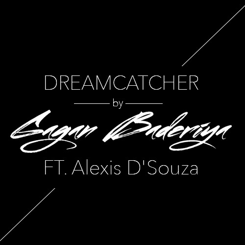 Dreamcatcher by Gagan Baderiya ft. Alexis D'Souza