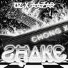 UZ x Aazar - Shake [Chong X Remix]