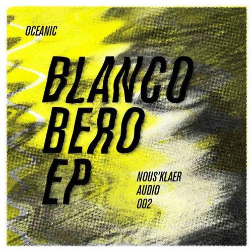 Oceanic - Blanco Bero EP (NOUS002)