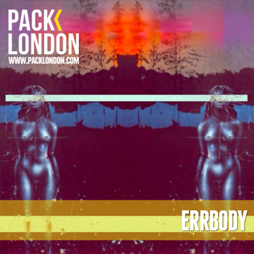 Errbody - Pack London Exclusive Mix