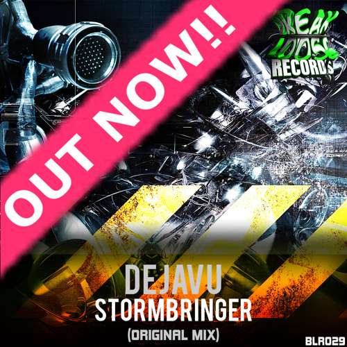 Dejavu - Stormbringer (Original Mix) Out Now!