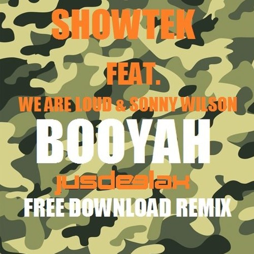 Showtek feat. We Are Loud & Sonny Wilson - Booyah (Jus Deelax free download remix)