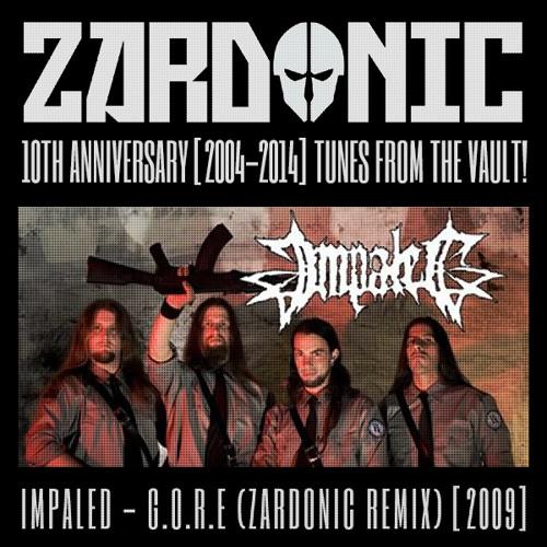 Impaled - G.O.R.E (Zardonic Remix) [2009]