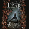 THE WISE MAN'S FEAR by Patrick Rothfuss, read by Rupert Degas
