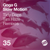Goga G - Slow Motion (Tidy Daps Slo Mo Remix) UMRecords