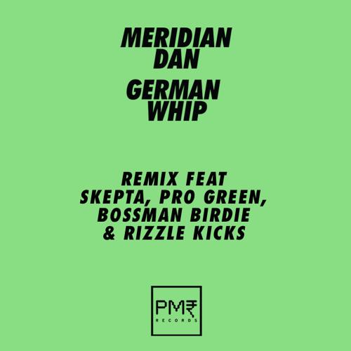 German Whip (Remix) Feat Skepta, Pro Green, Bossman Birdie & Rizzle Kicks