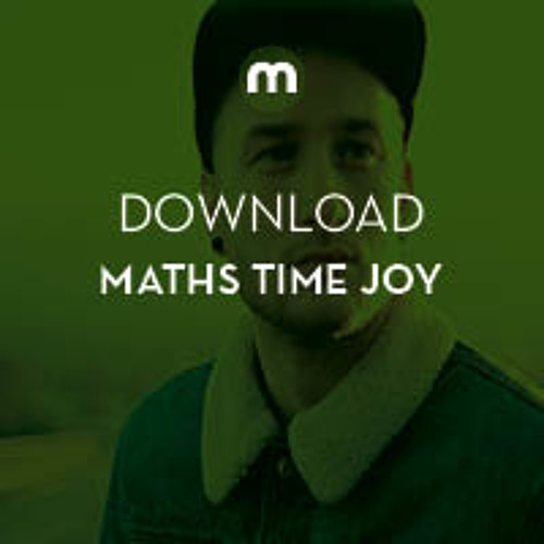 Download: Maths Time Joy in the mix for Mixmag