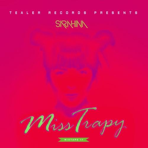 Tealer Mixtape #17 : Sarahina - Miss Trappy