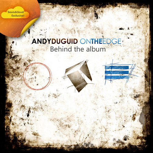 Andy Duguid - On The Edge (Behind the album)